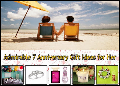 Admirable 7 Anniversary Gift Ideas for Her