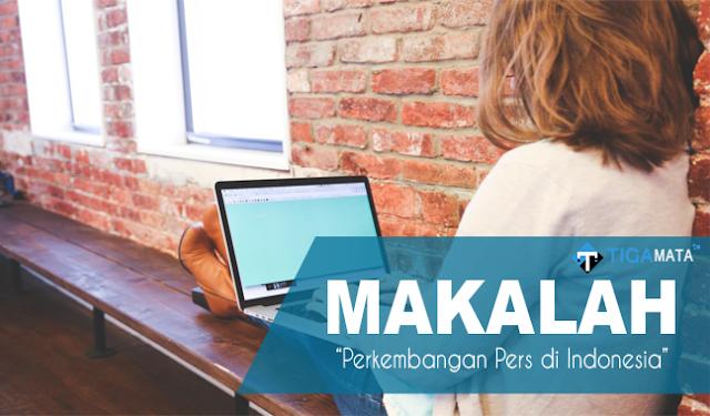 Tugas Makalah Tentang Perkembangan Pers di Indonesia (Doc dan Pdf)