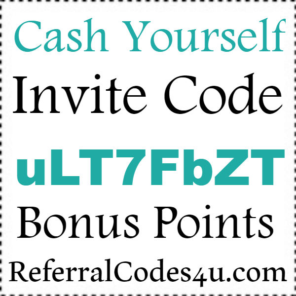 Cash Yourself Referral Code, Cash Yourself Refer A Friend, CashYourself App Invite Code