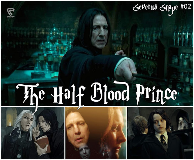 Severus Snape aka The Half-Blood Prince - Part 02