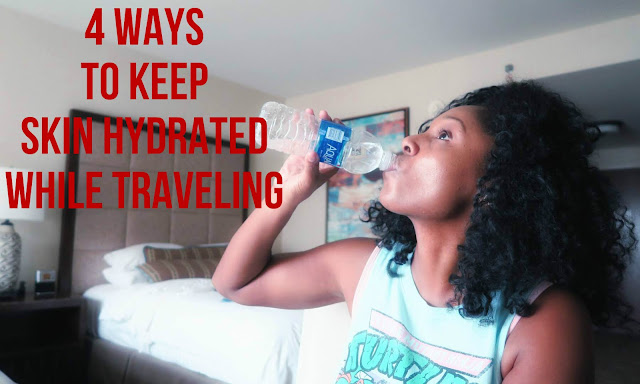 4 Ways to Keep Skin Hydrated While Traveling