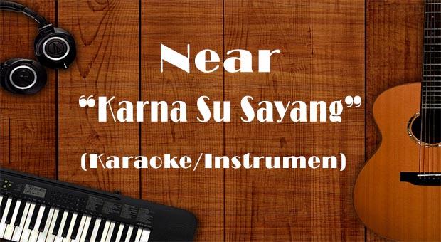 Download Instrumen Lagu Near - Karna Su Sayang