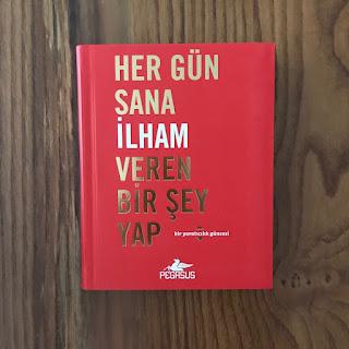 Her Gun Sana Ilham Veren Bir Sey Yap - Bir Yaraticilik Guncesi