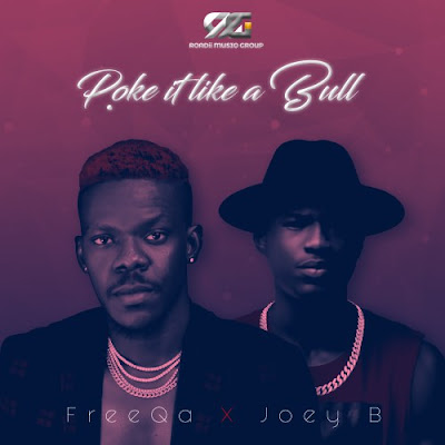 FreeQa x Joey B Poke Like A Bull