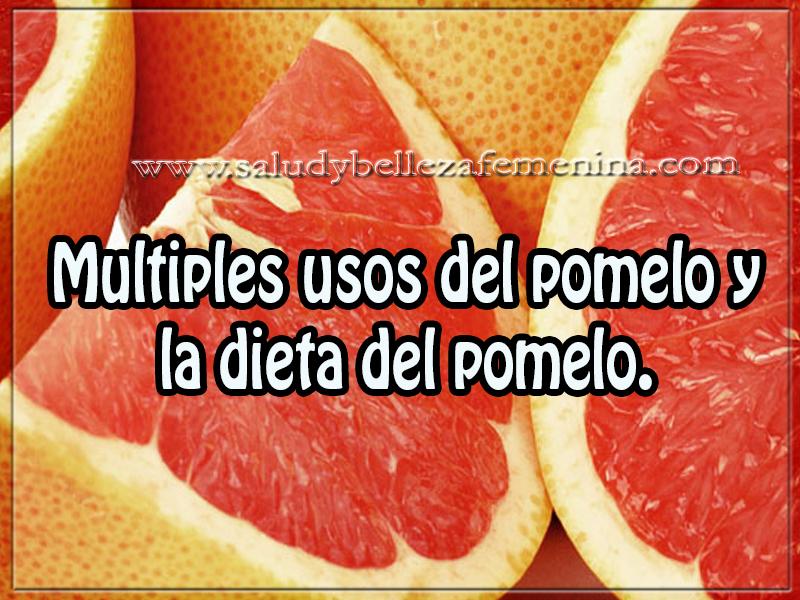Dietas ,  salud y bienestar , múltiples usos del pomelo y  la dieta del pomelo.