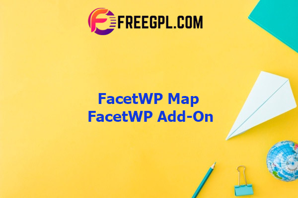 FacetWP Map FacetWP Add-On Nulled Download Free