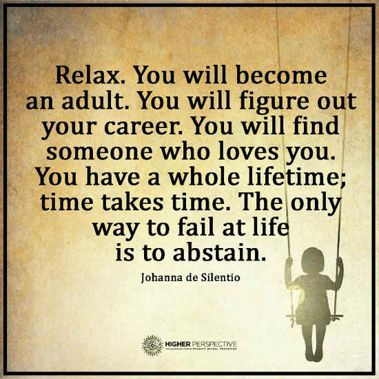 Relax You Will Become An Adult You Will Figure Out Your Career