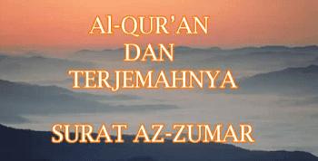 Surah Az Zumar termasuk kedalam golongan surat Surah Az Zumar Arab, Terjemahan dan Latin