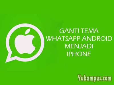 ganti tema whatsapp android menjadi iphone