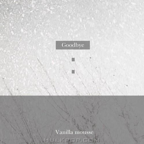 Vanilla Mousse – Goodbye – Single