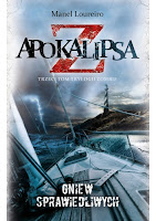 """""""Apokalipsa Z: Gniew sprawiedliwych"""" - Manuel Loureiro"""