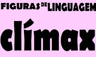 clímax, figuras de linguagem