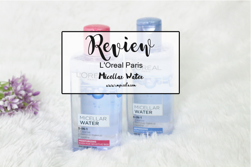 Review L'Oreal Paris Micellar Water