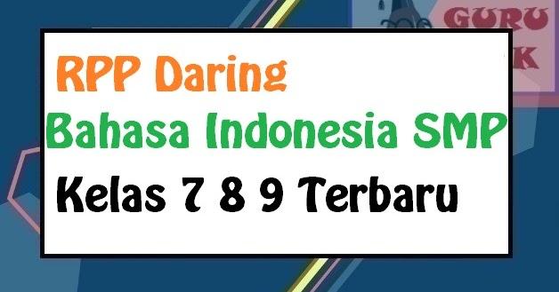 Rpp Daring Bahasa Indonesia Kelas 7 8 9 Smp Mts Format 1 Lembar Tahun 2020 2021 Guru Baik