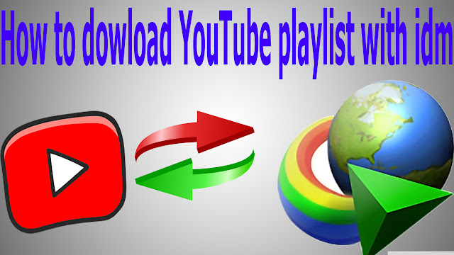 How to dowload YouTube playlist with idm 2018