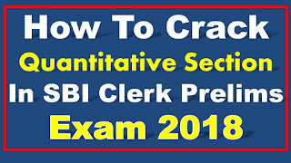 How to Crack Quantitative Section in SBI Clerk Prelims Exam 2018