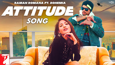 Presenting latest Punjabi song Attitude lyrics penned by Deep Fateh. Attitude song is sung by Raman Romana ft Bohemia. Check Attitude lyrics