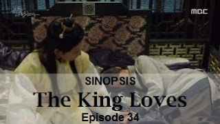 Sinopsis The King Loves Episode 34