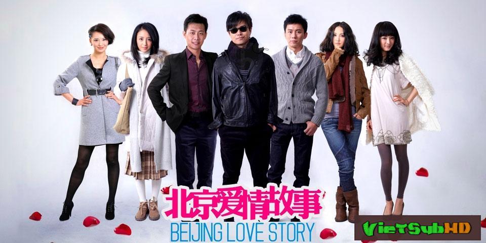 Phim Chuyện Tình Bắc Kinh VietSub HD | Beijing Love Story 2014