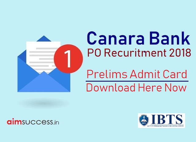 Canara Bank PO 2018 Call Letter Out - Download Now