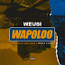 AUDIO   WEUSI - Wapoloo   Download Mp3