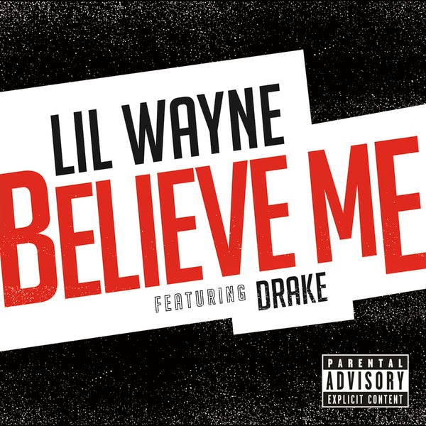 Lil Wayne - Believe Me (feat. Drake) - Single Cover