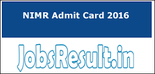 NIMR SRF Admit Card 2016