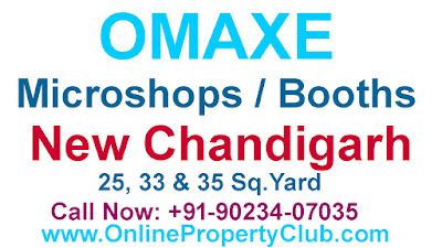 OMAXE Launch Small investment options in Phase 2  Mullanpur New Chandigarh  Small Microshops (Booth)  25 sq.yard, 33 Sq.yard & 35 Sq.yard.    Call Now: +91-9023407035