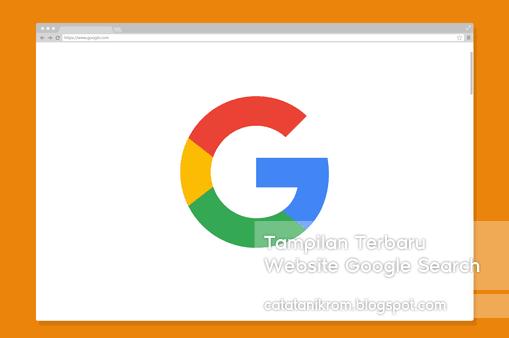 Catatan Ikrom Tampilan Terbaru Website Google Search