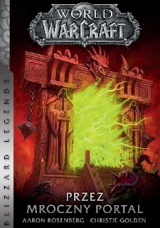 """World of Warcraft: Przez mroczny portal"" – Christie Golden, Aaron Rosenberg"
