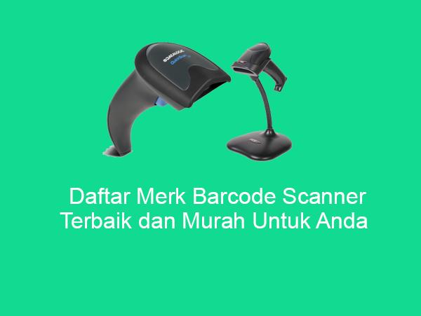 Daftar Merk Barcode Scanner Terbaik dan Murah