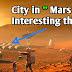 कैसे रहेगा इंसान मंगल ग्रह पर जानिए अद्भुत तथ्य | City in mars features