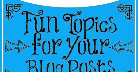 Runwithjackabee blog topic idea series part iii for Fun blog ideas