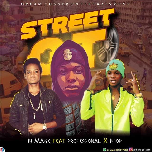 [Music] Dj Magic x Professional x Dtop – Street OT