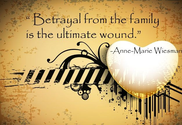 Quotes About Family Betrayal: Family Betrayal Quotes: My Favorite Saying