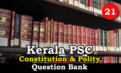 Kerala PSC | Questions on Constitution and Polity - 21