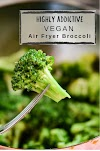 Highly Addictive {Vegan} Air Fryer Broccoli