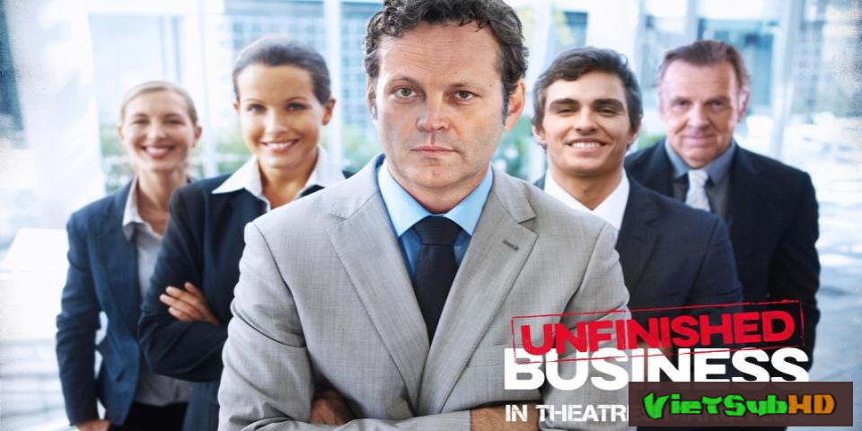 Phim Chuyến công tác bá đạo VietSub HD | Unfinished Business 2015