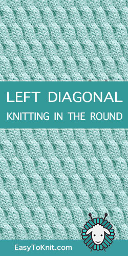 How to knit Left Diagonal stitch in the round
