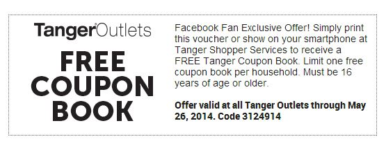 611b9a1129c990 Free Tanger Outlets Coupon Book. You pick up the book at the Shopper  Services Desk with the coupon. It will have coupons for many stores in your  mall.