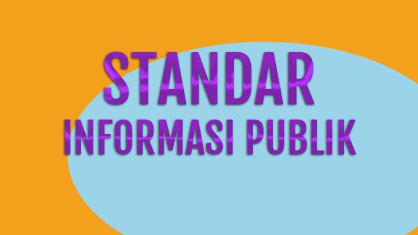 Standar Informasi Publik yang Baku Sepanjang Masa