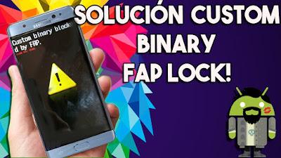 ▶︎Como Solucionar Custom binary by fap lock Cualquier Samsung Galaxy◀︎Denek32