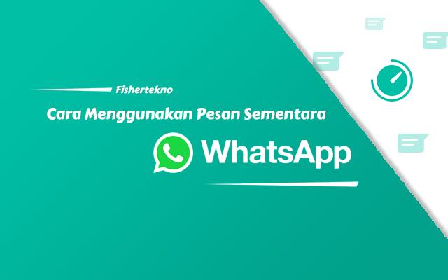Cara menggunakan pesan sementara WhatsApp
