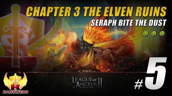 League Of Angels 2 ★ Chapter 3 The Elven Ruins ★ Seraph Bite The Dust