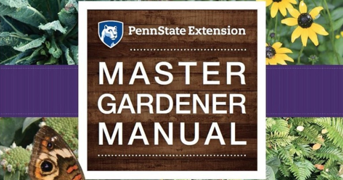 Pa Environment Digest Blog Penn State Extension Master Gardener Manual Available