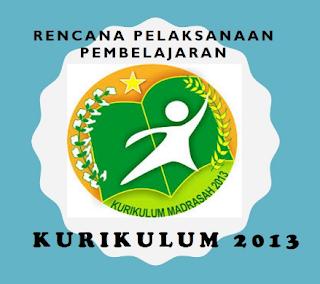 RPP Kurikulum 2013 ( K13 ) Jenjang MI Mata Pelajaran ( Mapel ) Akidah Akhlak, Qur'an Hadist, Fikih, SKI, Bahasa Arab