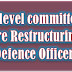 Cadre Restructuring: High Level Committee for Defence Officer Proposals - cut down ranks, parity with Civil Services, abolition of Brigadier Rank, Captain Rank on commission