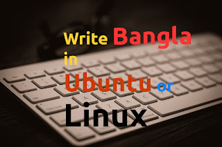 write Bangla in Ubuntu