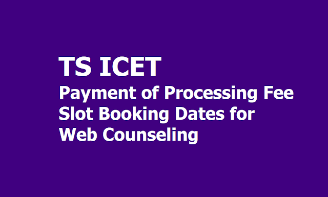 TS ICET 2019 Payment of Processing Fee, Slot Booking Dates for Web Counseling