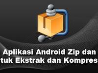 10 Aplikasi Android Zip dan RAR untuk Ekstrak dan Kompres File